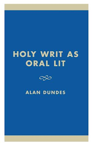 Holy Writ as Oral Lit af Alan Dundes