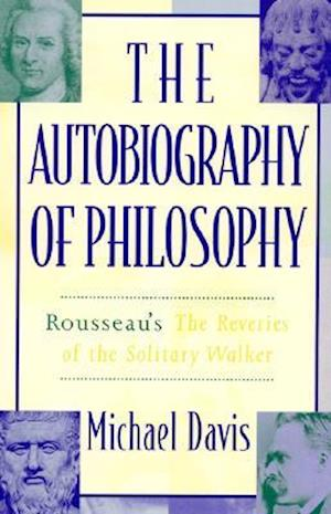 The Autobiography of Philosophy af Michael Davis