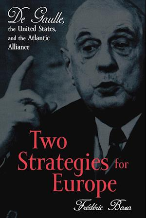 Two Strategies for Europe af Fr-D-Ric Bozo, Frzdzric Bozo, Frederic Bozo