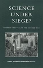 Science Under Siege?