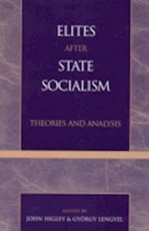 Elites After State Socialism af Gyorgy Lengyel, John Higley