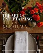 The Art of Entertaining Relais & Chateaux