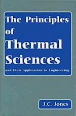 The Principles of Thermal Sciences and Their Application to Engineering af J. C. Jones, John Clifford Jones