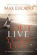 Outlive Your Life af Max Lucado