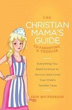 Christian Mama's Guide to Parenting a Toddler af Erin Macpherson