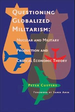 Questioning Globalized Militarism af Peter Custers, Samir Amin