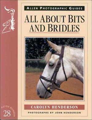 All About Bits and Bridles af Carolyn Henderson, John Henderson