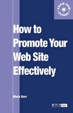 How to Promote Your Web Site Effectively af Mark Kerr