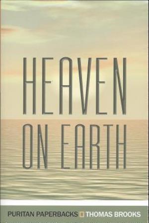 Heaven on Earth af Thomas Brooks