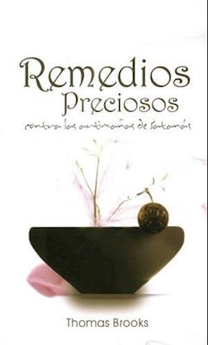 Remedios Preciosos Contra las Artimanas de Satanas = Precious Remedies Against Satan's Devices af Thomas Brooks