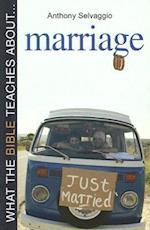 What the Bible Teaches About... Marriage af Anthony T. Selvaggio