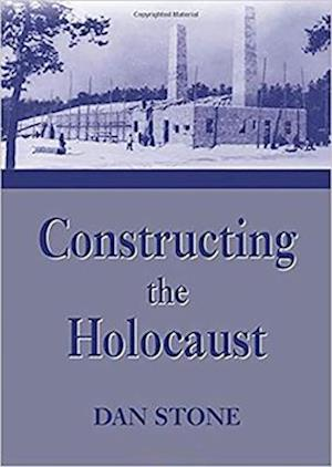 Constructing the Holocaust HB af Stone
