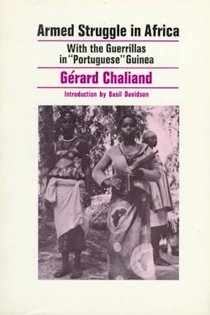 Armed Struggle in Africa af B. Davidson, Gerard Chaliand