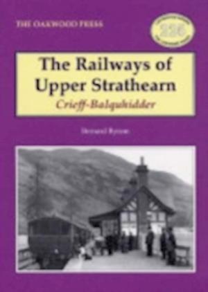 The Railways of Upper Strathearn, Crieff - Balquhidder af Bernard Byrom