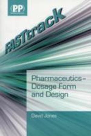 FASTtrack Pharmaceutics - Dosage Form and Design af David Jones