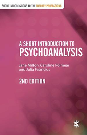 A Short Introduction to Psychoanalysis af Jane Milton, Caroline Polmear, Julia Fabricius