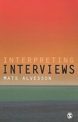 Interpreting Interviews af Mats Alvesson