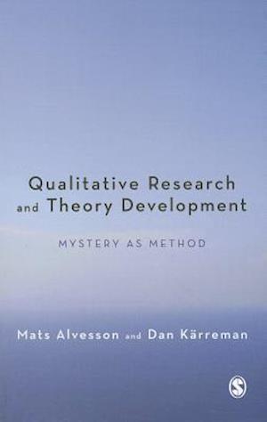 Qualitative Research and Theory Development af Dan Karreman, Mats Alvesson