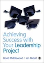 Achieving Success with Your Leadership Project af David Middlewood, Ian Abbott