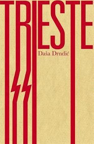 Trieste af Dasa Drndic, Ellen Elias Bursac