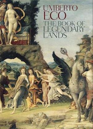 The Book of Legendary Lands af Umberto Eco