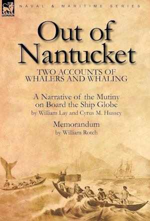 Out of Nantucket af Cyrus M. Hussey, William Lay, William Rotch