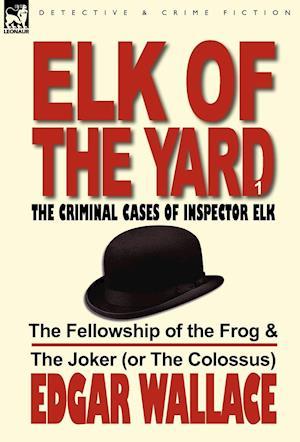 Elk of the Yard-The Criminal Cases of Inspector Elk af Edgar Wallace