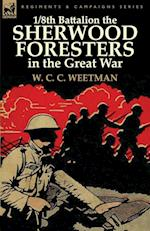 1/8th Battalion the Sherwood Foresters in the Great War af W. C. C. Weetman