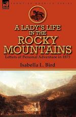 A Lady's Life in the Rocky Mountains af Isabella L. Bird