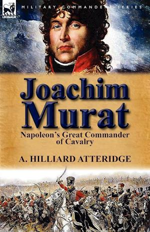 Joachim Murat af A. Hilliard Atteridge