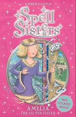 Spell Sisters: Amelia the Silver Sister af Amber Castle, Mary Hall