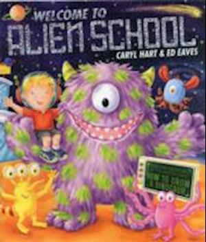 Welcome to Alien School af Caryl Hart, Ed Eaves