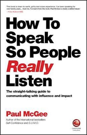 How to Speak So People Really Listen af Paul McGee