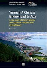 Yunnan- A Chinese Bridgehead to Asia af Tim Summers