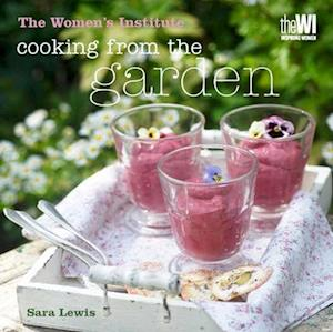 Cooking from the Garden af Sara Lewis