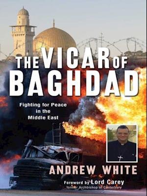 Vicar of Baghdad af Andrew White