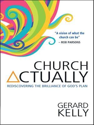 Church Actually af Gerard Kelly