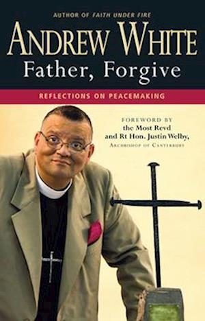 Father, Forgive af Andrew White