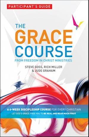 The Grace Course, Participant's Guide af Steve Goss