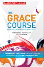 The Grace Course, Participant's Guide af Steve Goss