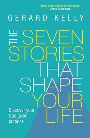 Bog, paperback The Seven Stories That Shape Your Life af Gerard Kelly