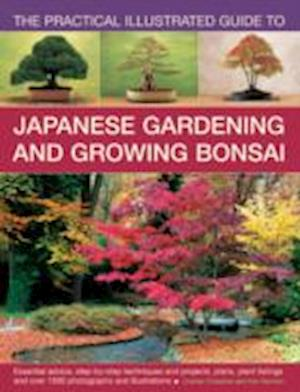The Practical Illustrated Guide to Japanese Gardening and Growing Bonsai af Ken Norman, Charles Chesshire