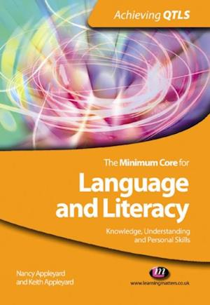 Minimum Core for Language and Literacy: Knowledge, Understanding and Personal Skills af Keith Appleyard