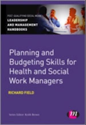 Planning and Budgeting Skills for Health and Social Work Managers af Richard Field