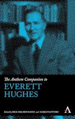 The Anthem Companion to Everett Hughes (Anthem Companions to Sociology)