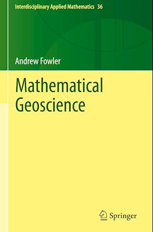 Mathematical Geoscience af Andrew Fowler