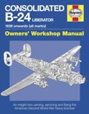 Consolidated B-24 Liberator Owners' Workshop Manual af Graeme Douglas