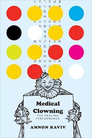 Bog, paperback Medical Clowning af Amnon Raviv