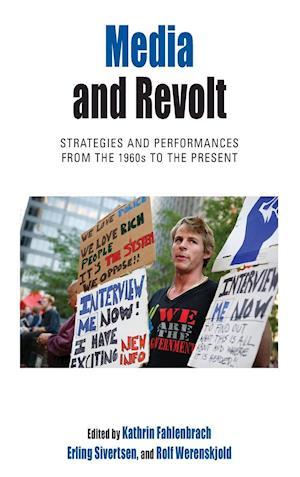 Media and Revolt af Kathrin Fahlenbrach, Erling Sivertsen, Rolf Werenskjold