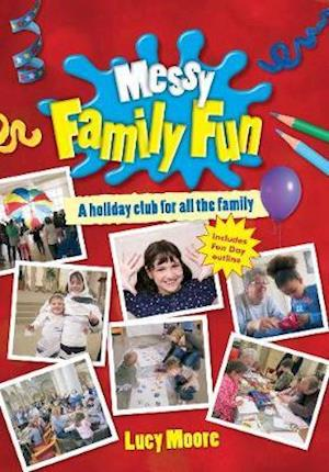 Messy Family Fun af Mrs Lucy Moore